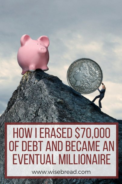 How I Erased $70,000 of Debt and Became an Eventual Millionaire