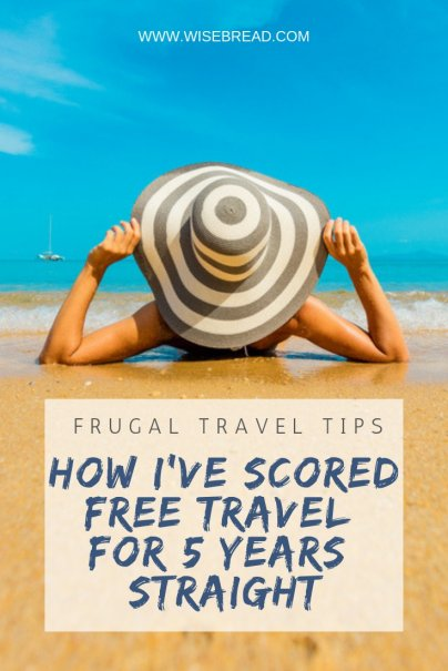 How I've Scored Free Travel for 5 Years Straight