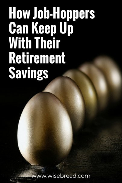 How Job-Hoppers Can Keep Up With Their Retirement Savings