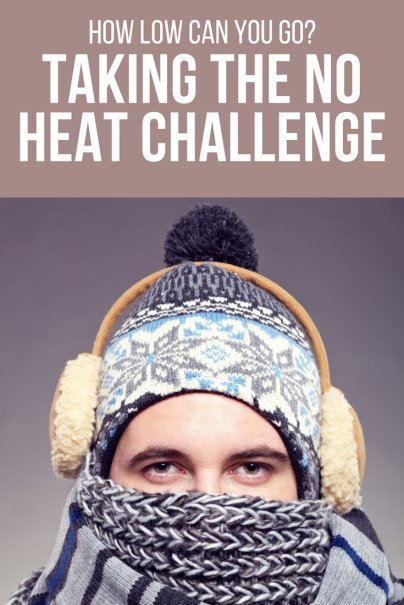 How Low Can You Go? Taking the No Heat Challenge