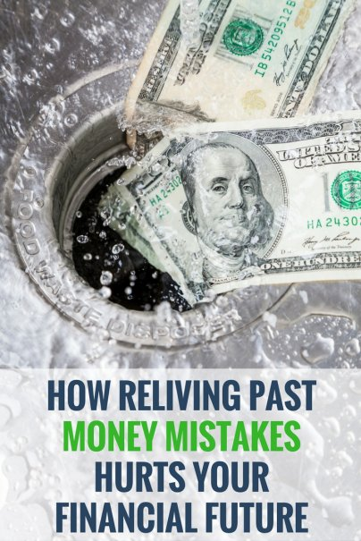 How Reliving Past Money Mistakes Hurts Your Financial Future