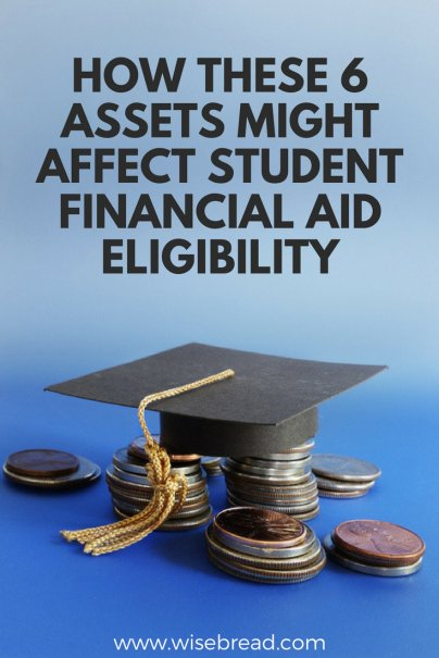 How These 6 Assets Might Affect Student Financial Aid Eligibility
