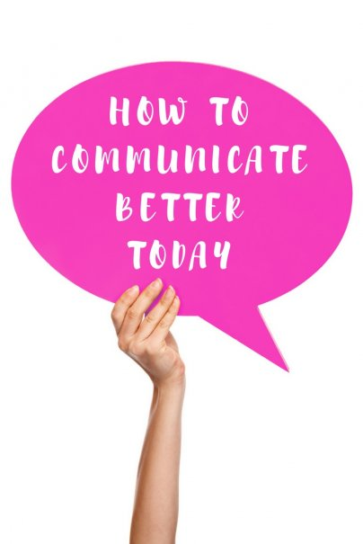 How To Communicate Better Today