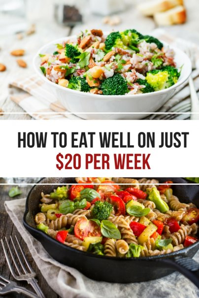 How To Eat Well On Just $20 Per Week