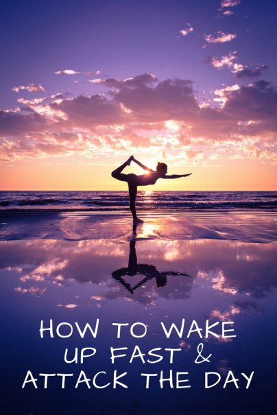 How To Wake Up Fast & Attack The Day