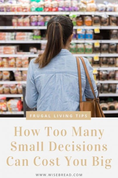 Abuildup of small decisions can be costly, expensive, and ruin your budget. Whether you're trying to improve your health or your finances here's how small decisions can create big financial problems. | #moneymatters #financetips #frugalliving