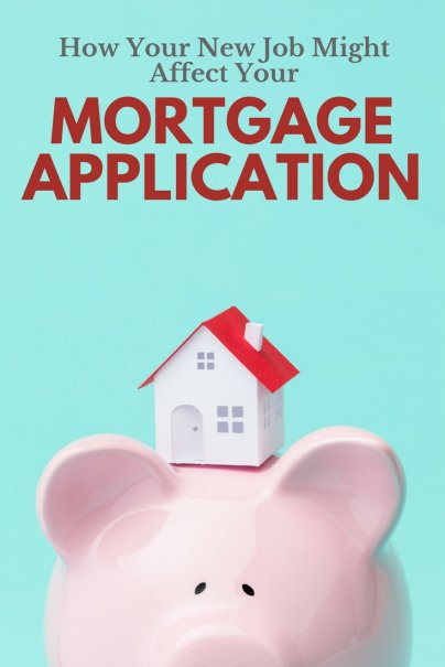 How Your New Job Might Affect Your Mortgage Application