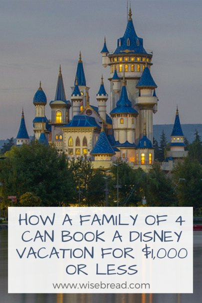 How a Family of 4 Can Book a Disney Vacation for $1,000 or Less