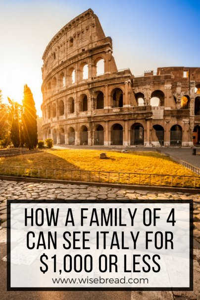 How a Family of 4 Can See Italy for $1,000 or Less