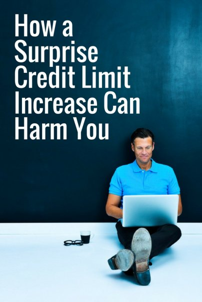 How a Surprise Credit Limit Increase Can Harm You