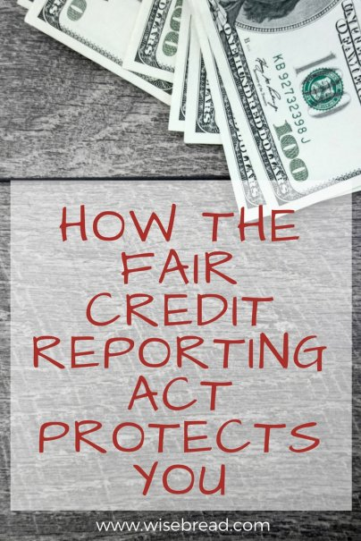How the Fair Credit Reporting Act Protects You