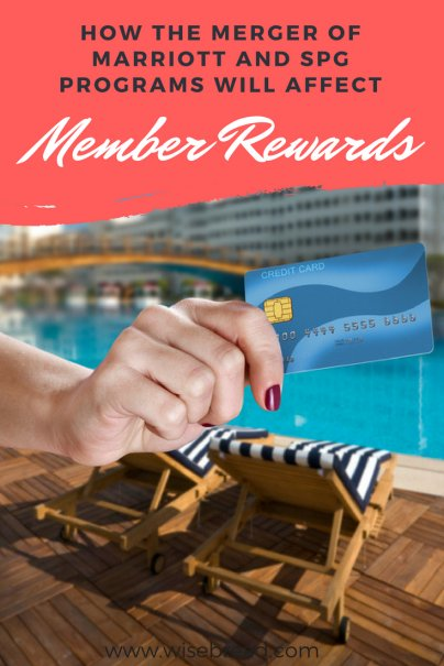 How the Merger of Marriott and SPG Programs Will Affect Member Rewards