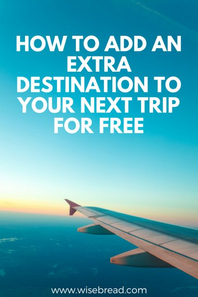 How to Add an Extra Destination to Your Next Trip for Free