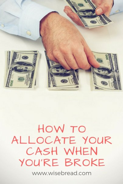 How to Allocate Your Cash When You Are Broke