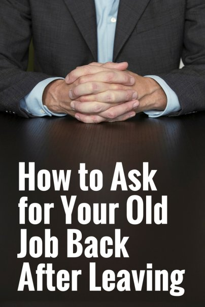 How to Ask for Your Old Job Back After Leaving