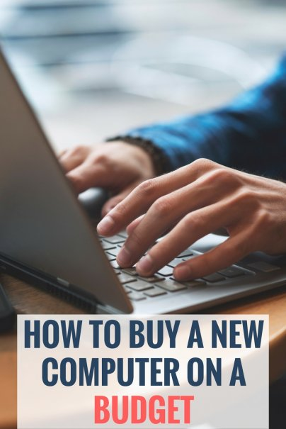 How to Buy a New Computer Without Breaking Your Budget