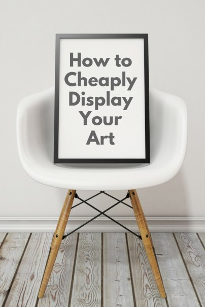 How to Cheaply Display Your Art