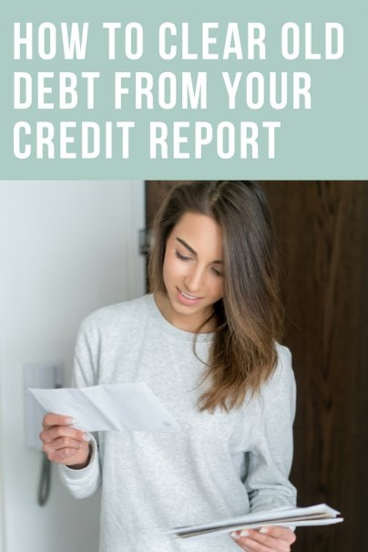 How to Clear Old Debt From Your Credit Report