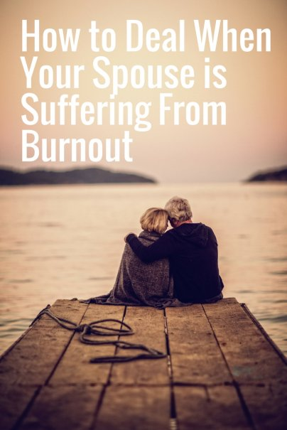 How to Deal When Your Spouse is Suffering From Burnout