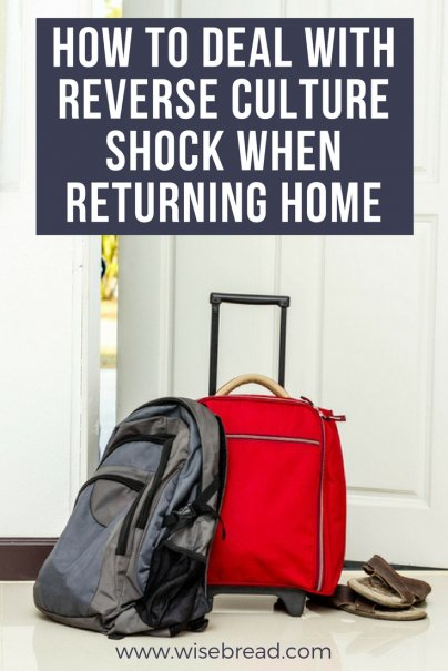 How to Deal With Reverse Culture Shock When Returning Home