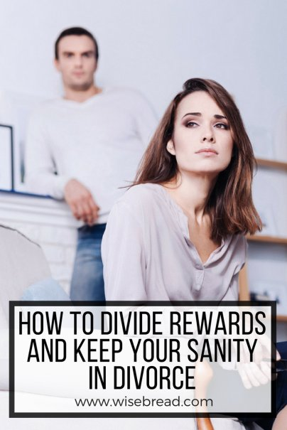 How to Divide Rewards and Keep Your Sanity in Divorce