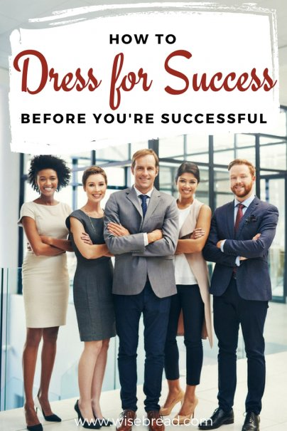 How to Dress for Success Before You're Successful