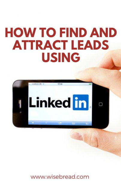 How to Find and Attract Leads Using LinkedIn