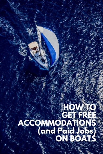 How to Get Free Accommodations (and Paid Jobs) on Boats