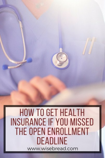 How to Get Health Insurance If You Missed the Open Enrollment Deadline