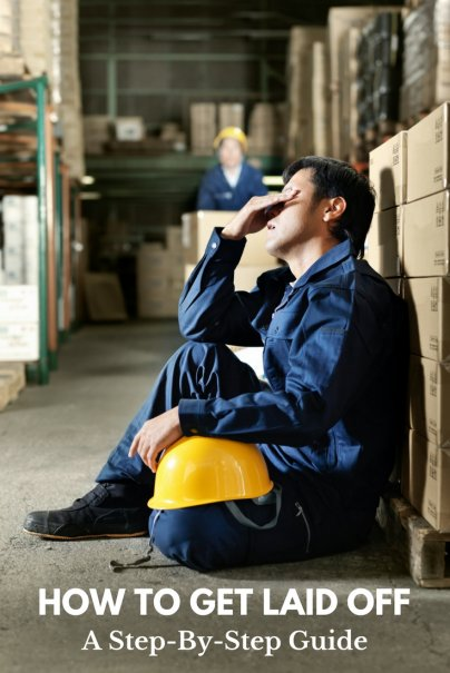 How to Get Laid Off: A Step-By-Step Guide