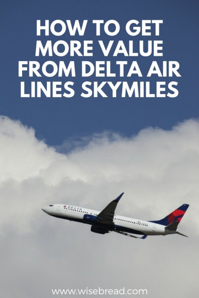 How to Get More Value From Delta Air Lines SkyMiles