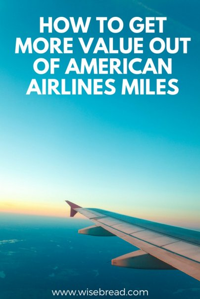 How to Get More Value Out of American Airlines Miles