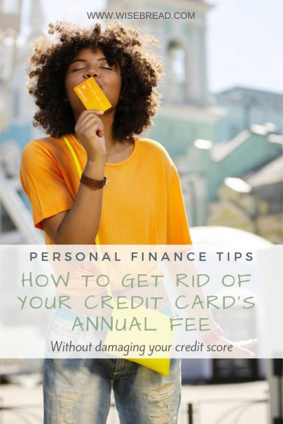 How to Get Rid of Your Credit Card's Annual Fee