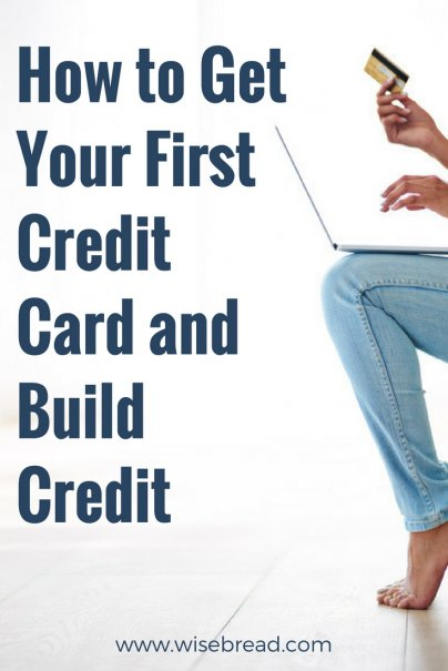 How to Get Your First Credit Card and Build Credit