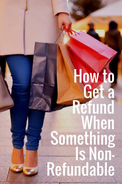 How to Get a Refund When Something Is Non-Refundable