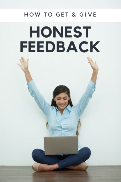 How to Get and Give Honest Feedback