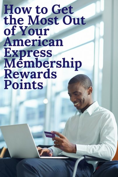 How to Get the Most Out of Your American Express Membership Rewards Points