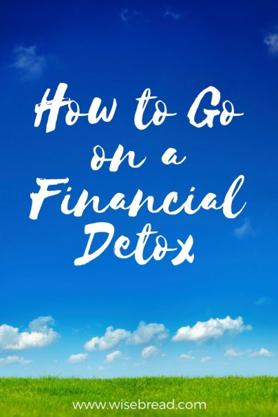 How to Go on a Financial Detox