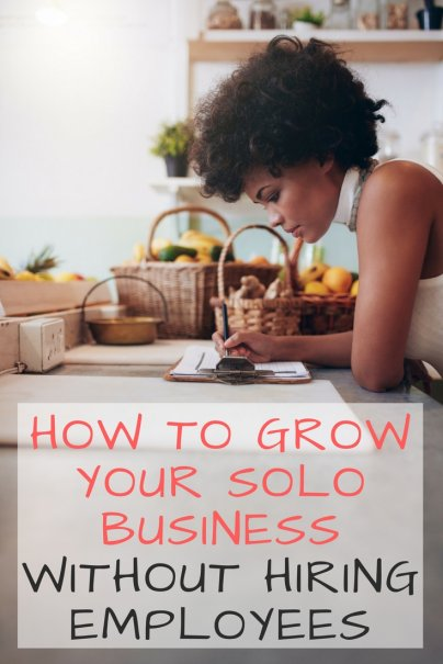 How to Grow Your Solo Business Without Hiring Employees