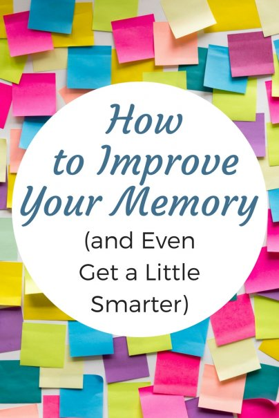 How to Improve Your Memory (and Even Get a Little Smarter)