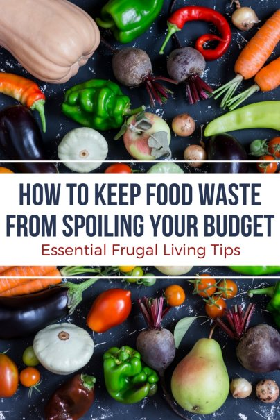 How to Keep Food Waste From Spoiling Your Budget
