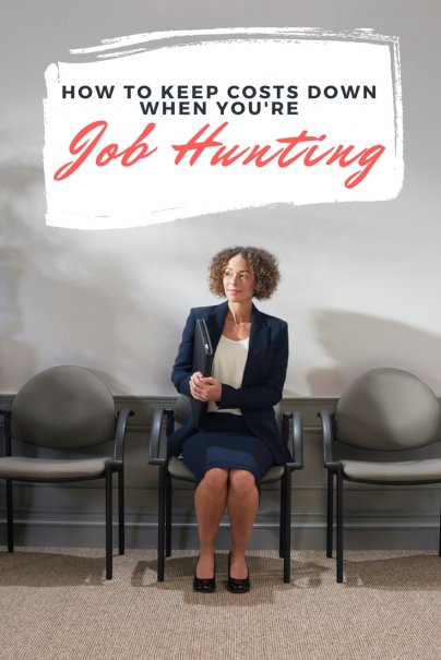 How to Keep Your Job Hunt From Busting Your Budget