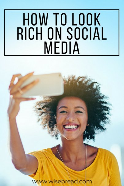 How to Look Rich on Social Media
