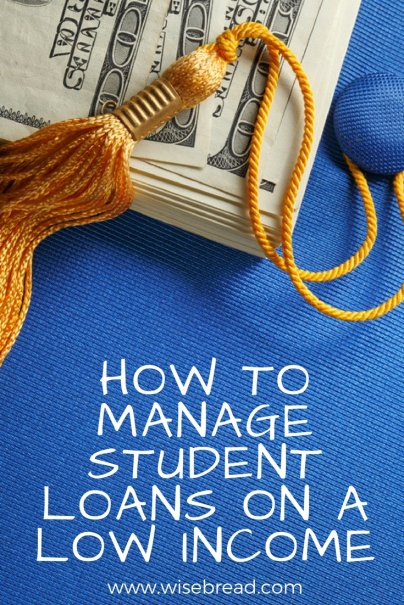 How to Manage Student Loans On a Low Income
