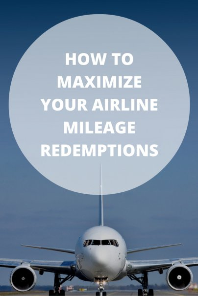 How to Maximize Your Airline Mileage Redemptions