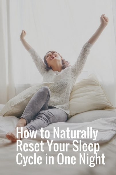 How to Naturally Reset Your Sleep Cycle in One Night