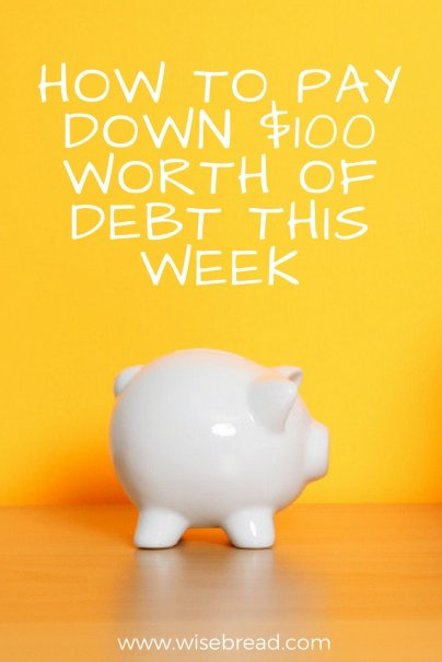 How to Pay Down $100 Worth of Debt This Week