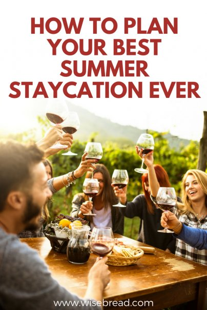 How to Plan Your Best Summer Staycation Ever