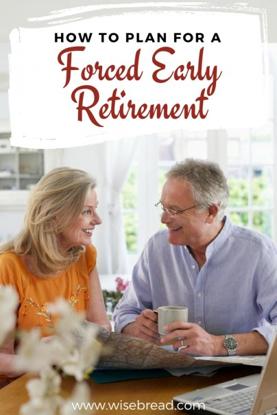 How to Plan for a Forced Early Retirement