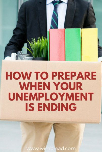 How to Prepare When Your Unemployment Is Ending